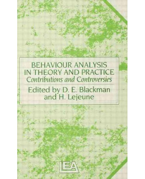 Behaviour Analysis in Theory and Practice : Contributions and Controversies (Paperback) - image 1 of 1