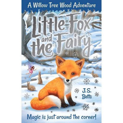 Willow Tree Wood Book 1 - Little Fox and the Fairy, 1 - by Joshua George & J S Betts (Paperback)