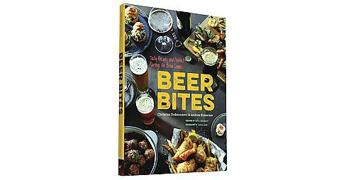 Beer Bites : Tasty Recipes and Perfect Pairings for Brew Lovers (Paperback) (Christian Debenedetti & - image 1 of 1
