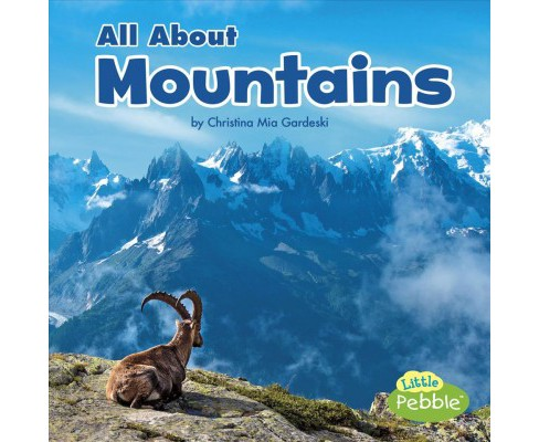 All About Mountains -  (Little Pebble: Habitats) by Christina Mia Gardeski (Paperback) - image 1 of 1