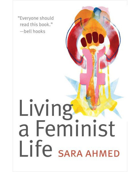 Living a Feminist Life (Hardcover) (Sara Ahmed) - image 1 of 1