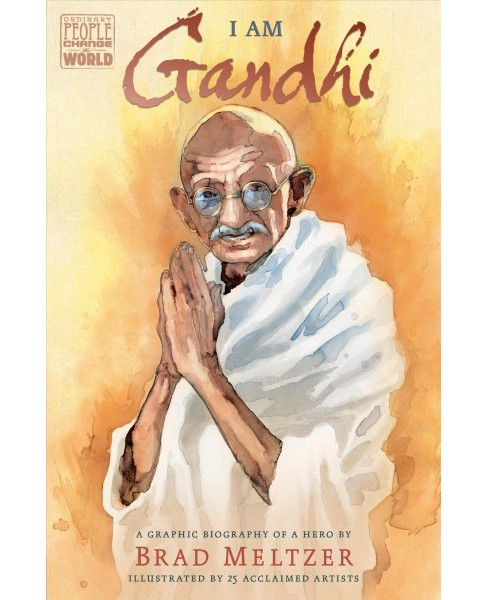 I Am Gandhi : A Graphic Biography of a Hero -  by Brad Meltzer (Hardcover) - image 1 of 1