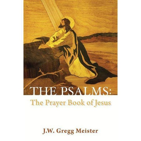 The Psalms - by  J W Gregg Meister (Paperback) - image 1 of 1