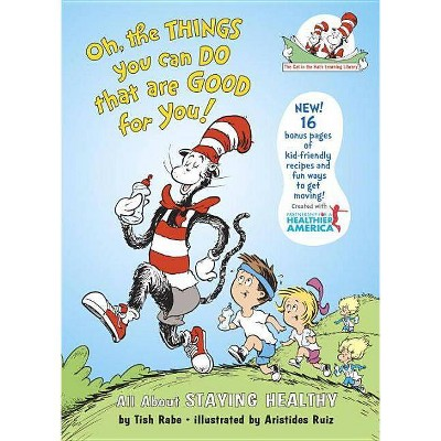 Oh the Things You Can Do That Are Good f ( Cat in the Hat's Learning Library) (Hardcover) by Tish Rabe