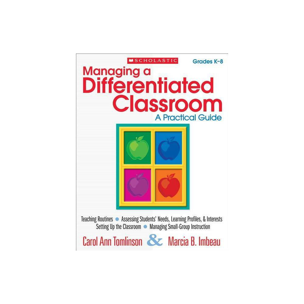 Managing A Differentiated Classroom Grades K 8 By Carol Tomlinson Marcia Imbeau Paperback
