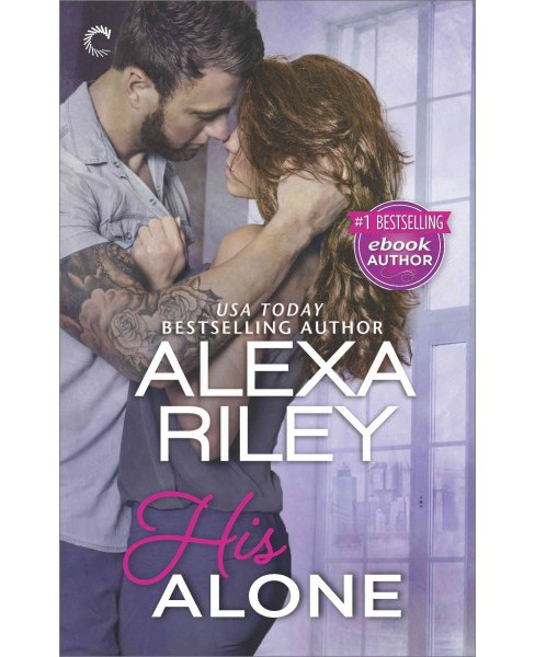 His Alone (Paperback) (Alexa Riley) - image 1 of 1