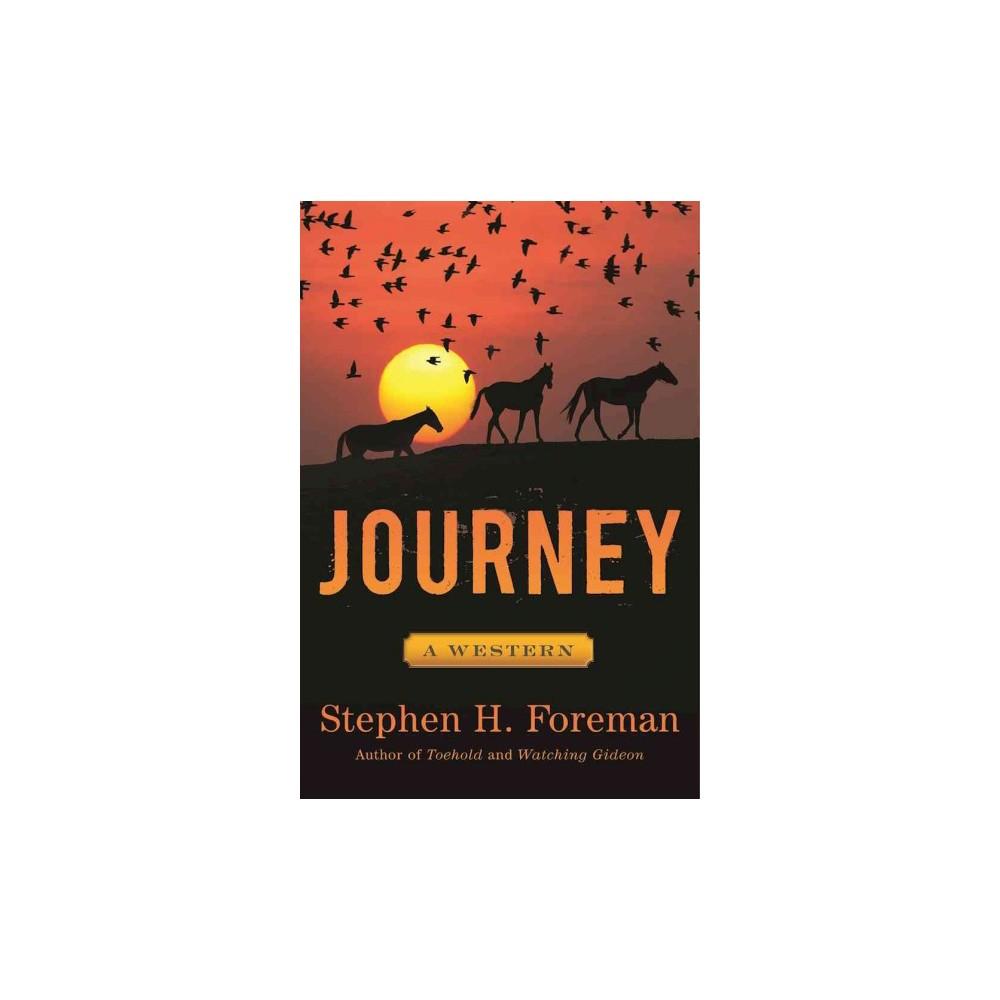Journey : A Western (Hardcover) (Stephen H. Foreman)