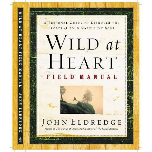 Wild at Heart Field Manual - by  John Eldredge (Paperback) - image 1 of 1