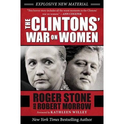 The Clintons' War on Women - by  Roger Stone & Robert Morrow (Paperback) - image 1 of 1