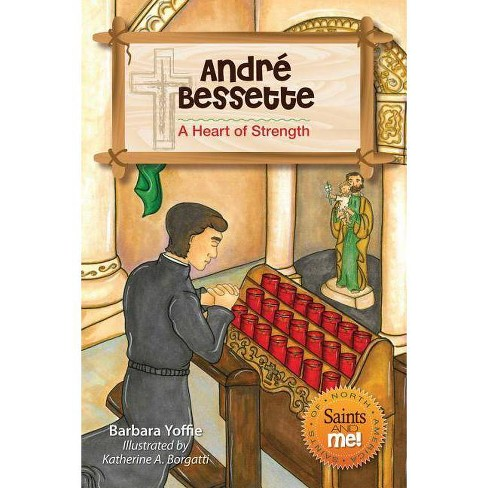 Andre Bessette - (Saints and Me!) by  Barbara Yoffie (Paperback) - image 1 of 1