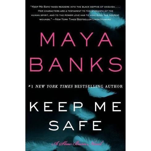 Keep Me Safe ( Slow Burn) (Original) (Paperback) by Maya Banks - image 1 of 1