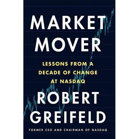 Market Mover - by  Robert Greifeld (Hardcover) - image 1 of 1