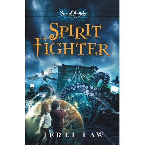 Spirit Fighter - (Son of Angels, Jonah Stone) by  Jerel Law (Paperback) - image 1 of 1
