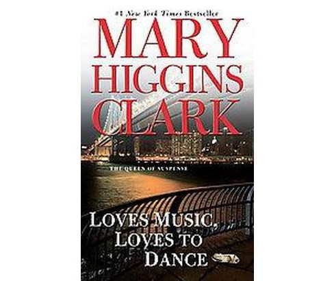Loves Music, Loves to Dance (Reprint) (Paperback) by Mary Higgins Clark - image 1 of 1