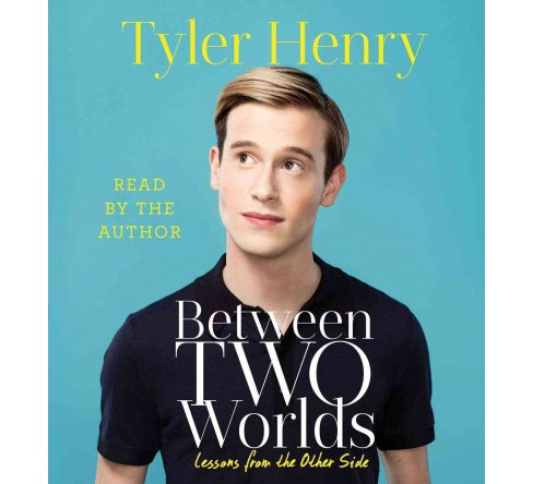 Between Two Worlds : Lessons from the Other Side (Unabridged) (CD/Spoken Word) (Tyler Henry) - image 1 of 1