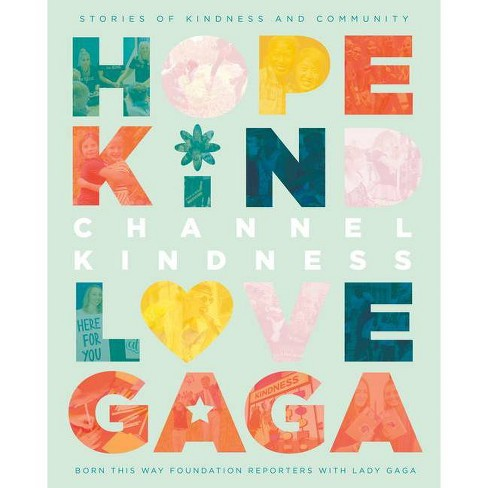 Channel Kindness: Stories of Kindness and Community - by  Lady Gaga (Hardcover) - image 1 of 1