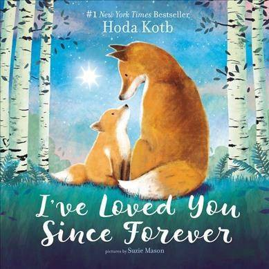 I've Loved You Since Forever - BRDBK by Hoda Kotb (Hardcover)