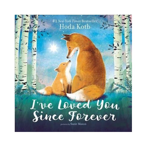 I've Loved You Since Forever -  BRDBK by Hoda Kotb (Hardcover) - image 1 of 1