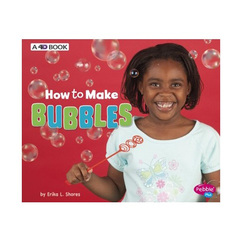 How To Make Bubbles Revised Pebble Plus By Erika L Shores
