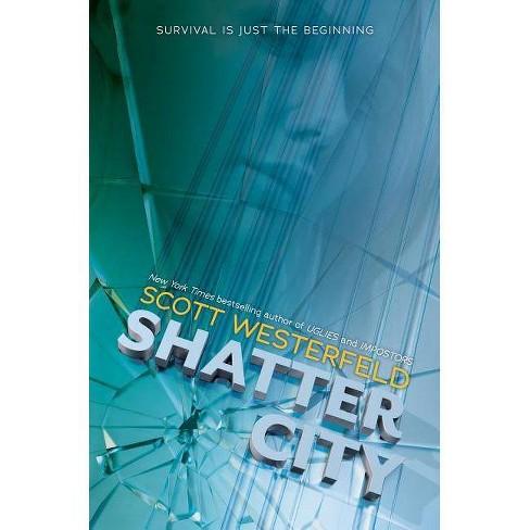 Shatter City - (Impostors) by  Scott Westerfeld (Hardcover) - image 1 of 1