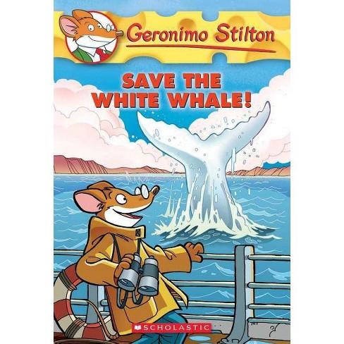 Geronimo Stilton #45: Save the White Whale! - (Paperback) - image 1 of 1