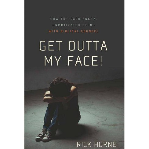 Get Outta My Face! - by  Rick Horne (Paperback) - image 1 of 1