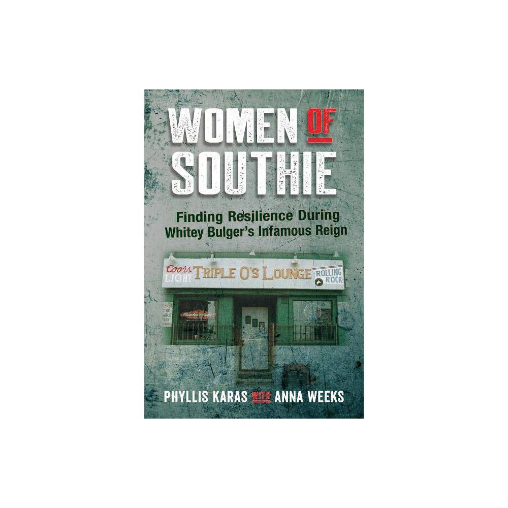 Women Of Southie By Phyllis Karas Anna Weeks Paperback