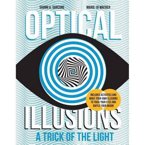 A Trick of the Light - (Optical Illusions) by  Gianni A Sarcone & Marie-Jo Waeber (Hardcover) - image 1 of 1