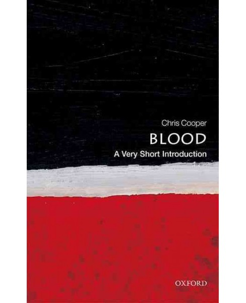 Blood : A Very Short Introduction (Paperback) (Chris Cooper) - image 1 of 1
