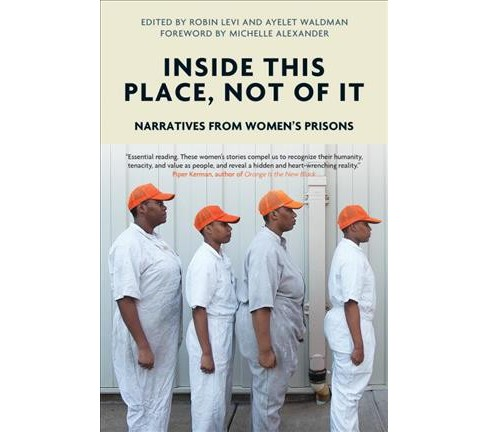 Inside This Place, Not of It : Narratives from Women's Prisons (Reprint) (Paperback) - image 1 of 1