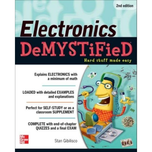 Electronics Demystified, Second Edition - 2 Edition by  Stan Gibilisco (Paperback) - image 1 of 1