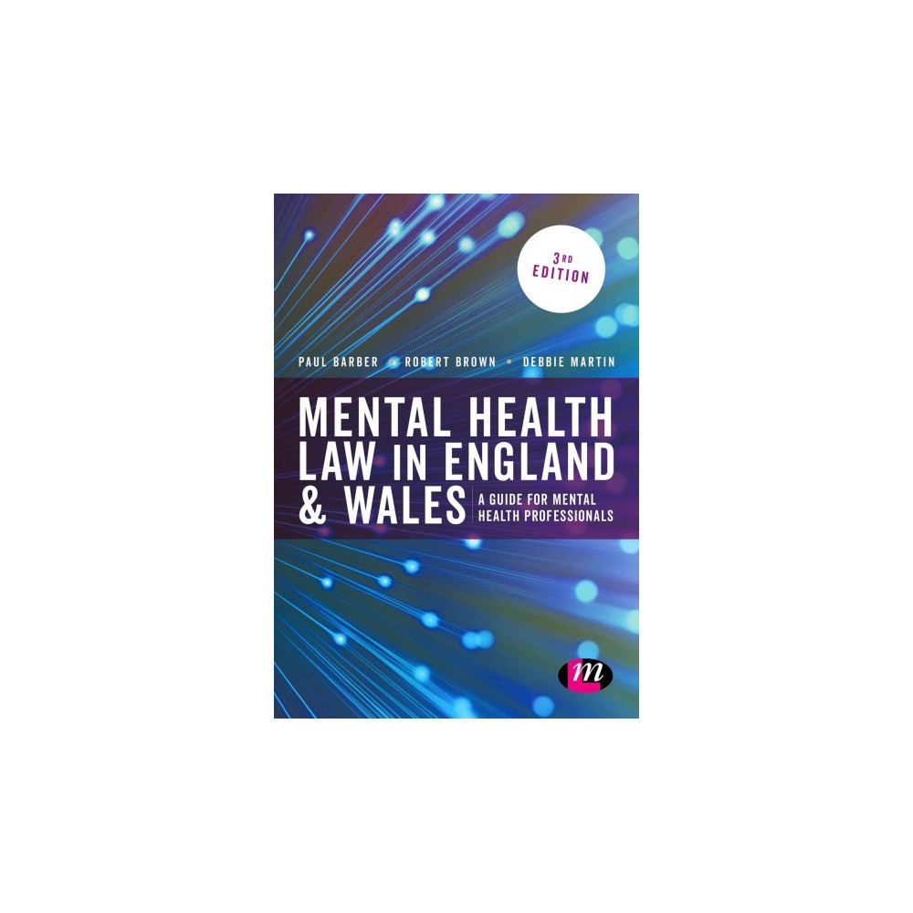 Mental Health Law in England and Wales : A Guide for Mental Health Professionals (Paperback) (Robert A.
