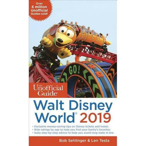 Unofficial Guide to Walt Disney World 2019 -  by Bob Sehlinger & Len Testa (Paperback) - image 1 of 1