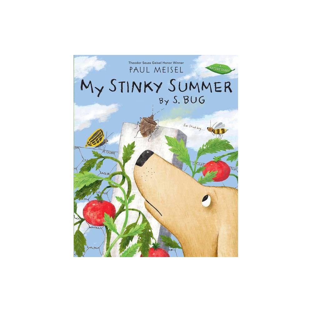 My Stinky Summer By S Bug Nature Diary By Paul Meisel Hardcover