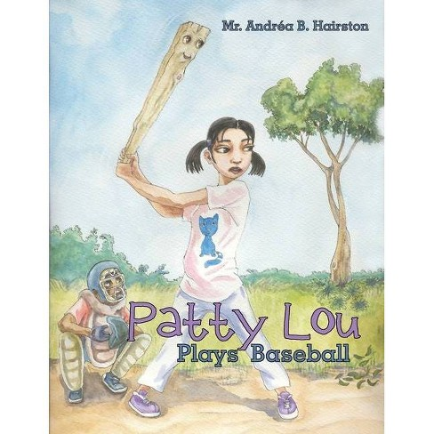 Patty Lou Plays Baseball - by  Hairston (Paperback) - image 1 of 1