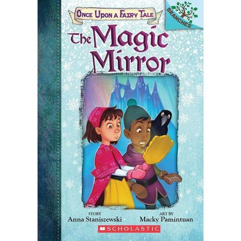 The Magic Mirror - (Once Upon a Fairy Tale) by  Anna Staniszewski (Paperback) - image 1 of 1