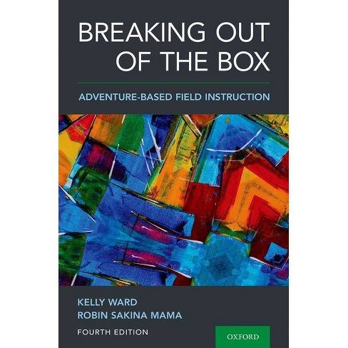 Breaking Out of the Box - 4 Edition by  Kelly Ward & Robin Sakina Mama (Paperback) - image 1 of 1