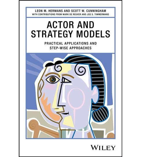Actor and Strategy Models : Practical Applications and Step-Wise Approaches (Hardcover) (Leon M. Hermans - image 1 of 1