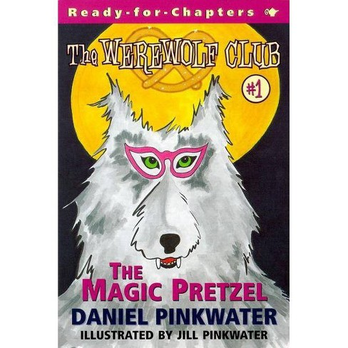 The Magic Pretzel - (Werewolf Club Ready for Chapters (Paperback)) by  Daniel Manus Pinkwater - image 1 of 1