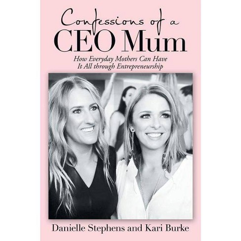 Confessions of a CEO Mum - by  Danielle Stephens & Kari Burke (Paperback) - image 1 of 1