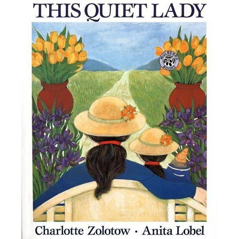 This Quiet Lady - by  Charlotte Zolotow (Paperback) - image 1 of 1