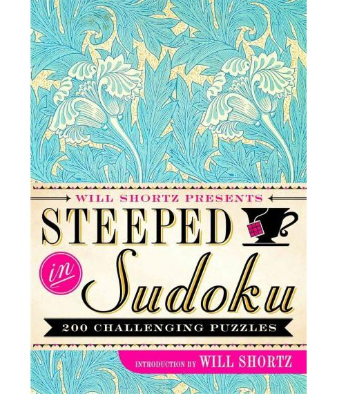 Will Shortz Presents Steeped in Sudoku : 200 Challenging Puzzles (Paperback) - image 1 of 1