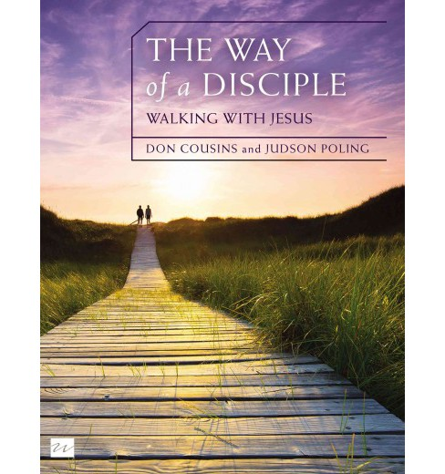 Way of a Disciple : Walking With Jesus (Paperback) (Don Cousins & Judson Poling) - image 1 of 1