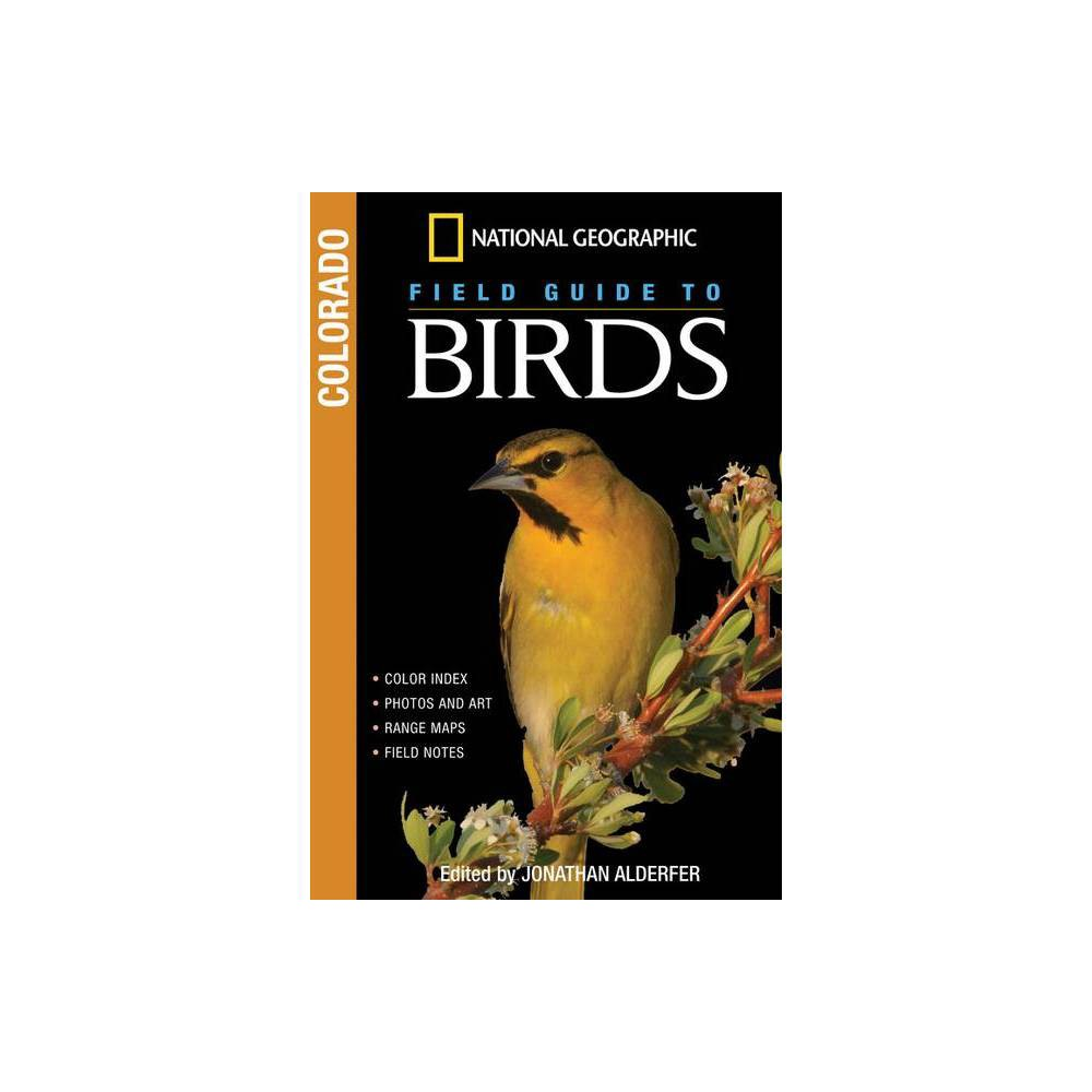 National Geographic Field Guide To Birds Colorado Ng Field Guide To Birds By Jonathan Alderfer Paperback
