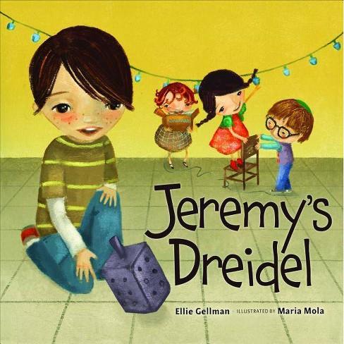 Jeremy's Dreidel - by  Ellie B Gellman (Hardcover) - image 1 of 1