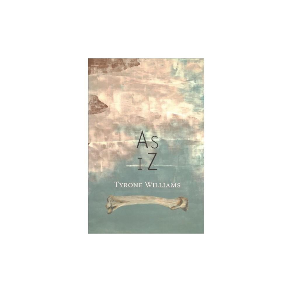 As Iz - by Tyrone Williams (Paperback)