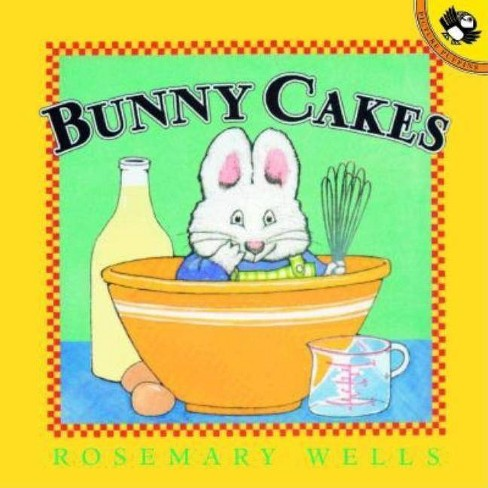 Bunny Cakes ( Max and Ruby) (Reprint) (Paperback) by Rosemary Wells - image 1 of 1
