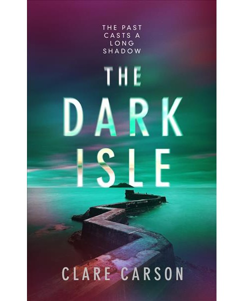 Dark Isle -  by Clare Carson (Hardcover) - image 1 of 1