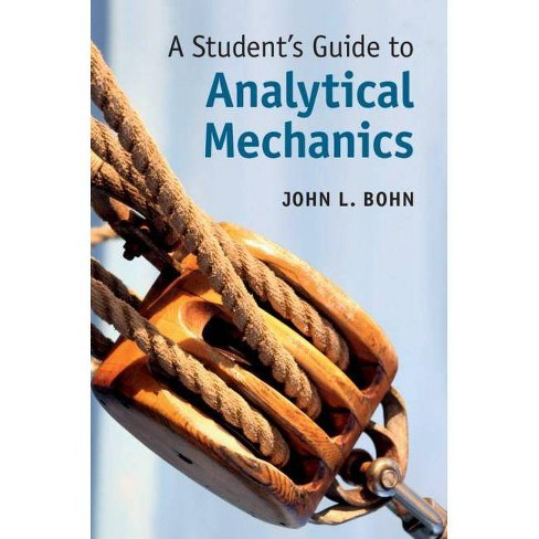 A Student's Guide to Analytical Mechanics - (Student's Guides) by  John L Bohn (Hardcover) - image 1 of 1