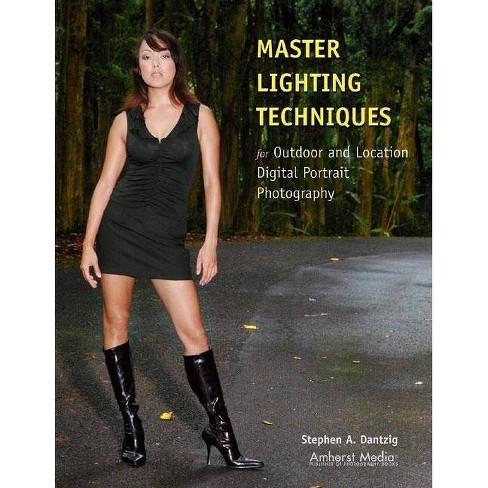 Master Lighting Techniques for Outdoor and Location Digital Portrait Photography - by  Stephen Dantzig - image 1 of 1